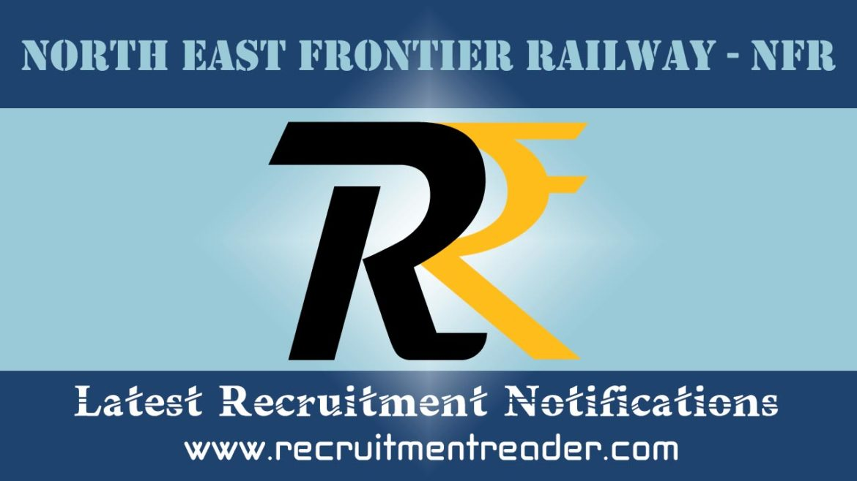 Northeast Frontier Railway Recruitment Notification 2018